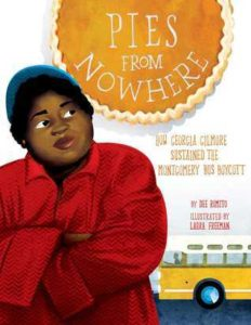 The cover of Pies from Nowhere: How Georgia Gilmore Sustained the Montgomery Bus Boycott by By Dee Romito